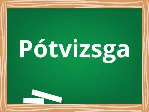 PÓTVIZSGA